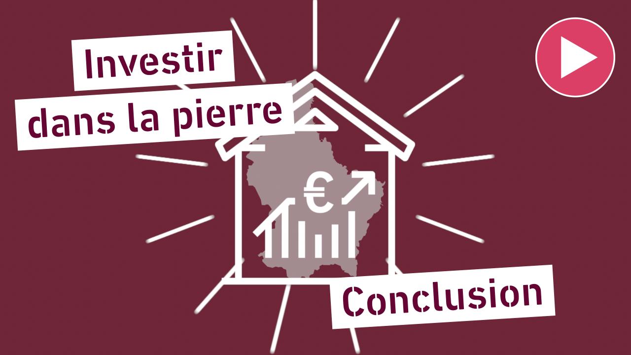 L'observatoire de l'immobilier par INOWAI - #1 - Investir dans la pierre - conclusion